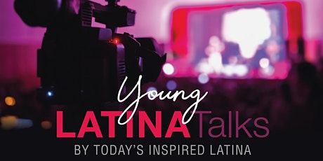 Young LATINATalks by Today's Inspired Latina tickets