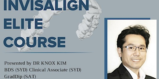 Invisalign Elite Course - Dr Knox Kim [Brisbane]