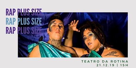 Rap Plus Size no Teatro da Rotina ingressos