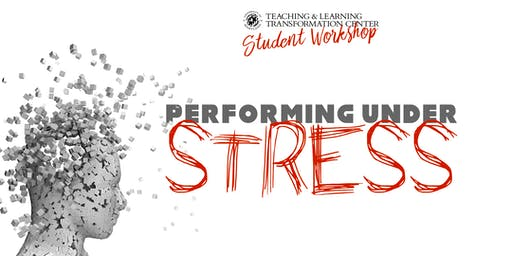 Performing Under Stress
