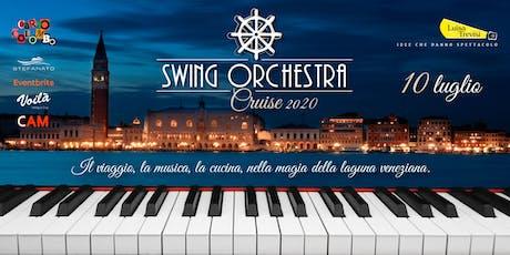Swing Orchestra Cruise 10 luglio 2020 tickets