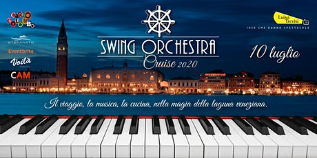 Swing Orchestra Cruise 10 luglio 2020 biglietti