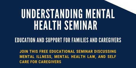 Understanding Mental Health Seminar: Education and Support for Families and Caregivers tickets