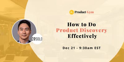 How to Do Product Discovery Effectively