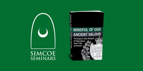 Simcoe Seminar - Mindful of Our Ancient Valour tickets