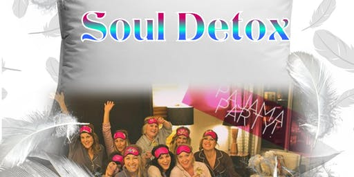 A NEW YEAR, A NEW YOU! SOUL DETOX PAJAMA PARTY