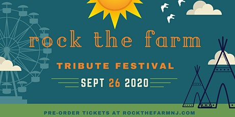 7th Annual - Rock The Farm Tribute Festival tickets