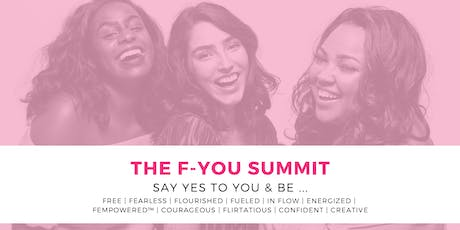 The F-You Summit - Be Free, Fearless, & In-Flow ~ say YES to you! tickets