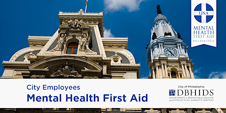 Adult MHFA for City of Philadelphia Employees ONLY* (August 13th & 14th) tickets