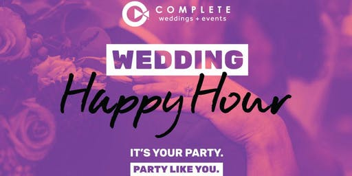 Happy Hour with COMPLETE weddings + events