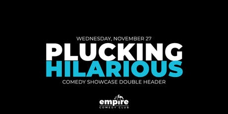 Plucking Hilarious (Late Show) @ Empire Live Music & Events tickets