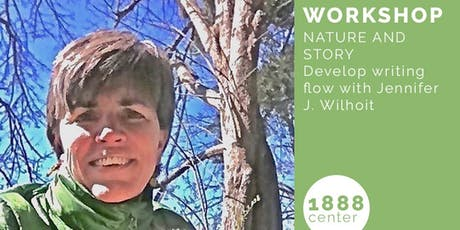 WORKSHOP: Nature and Story - Develop writing flow with Jennifer J. Wilhoit tickets