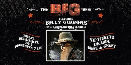 The BFG Three Ft. Billy F Gibbons, Matt Sorum, and Mike Flanigin tickets