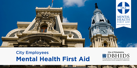 Adult MHFA for City of Philadelphia Employees ONLY* (September 24th & 25th) tickets