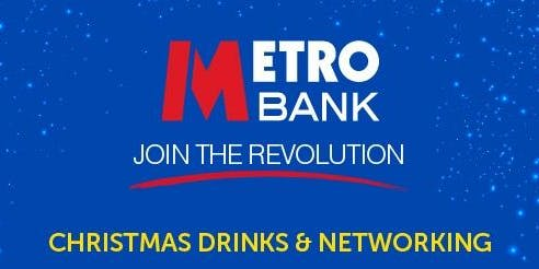 Metro Bank  Christmas  Drinks & Networking
