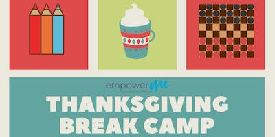 EmpowerME Thanksgiving Break Camp