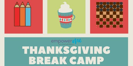EmpowerME Thanksgiving Break Camp tickets