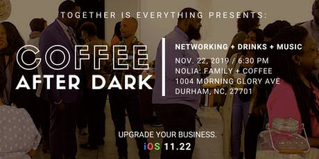 COFFEE AFTER DARK   iOS 11.22 tickets