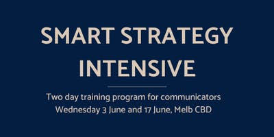 Smart Strategy Intensive:  Get smarter with communications strategy