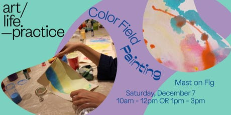 Art Life Practice Color Field Painting Parent / Child Workshop tickets
