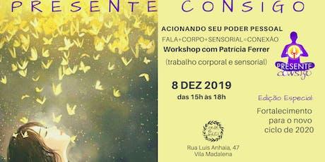 PRESENTE CONSIGO - Trabalho corporal e sensorial com Patrícia Ferrer ingressos