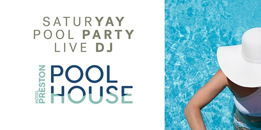 SaturYAY Pool Party  |  ALL SUMMER |  EVERY SATURDAY