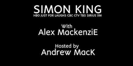 Stand Up Comedy W/ Simon King &  Alex Mackenzie tickets