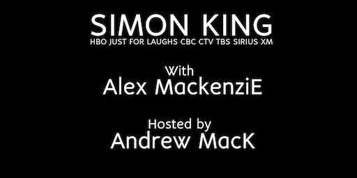 Stand Up Comedy W/ Simon King &  Alex Mackenzie