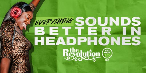 Everything Sounds Better In Headphones