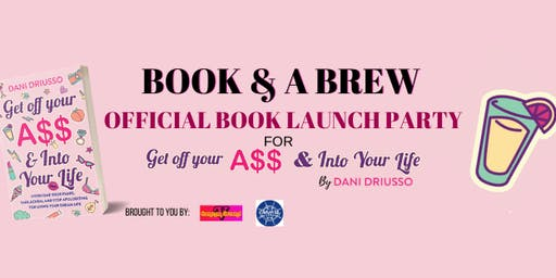 A BOOK & A BREW - LAUNCH PARTY (Get Off Your A$$ & Into Your Life THE BOOK)