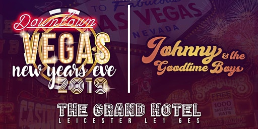 DOWNTOWN VEGAS | NEW YEARS EVE PARTY with JOHNNY & THE GOODTIME BOYS