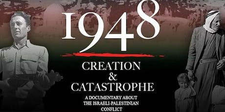 Screening of 1948: CREATION & CASTROPHE followed by discussion tickets