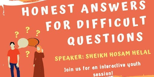 HONEST ANSWERS FOR DIFFICULT QUESTIONS