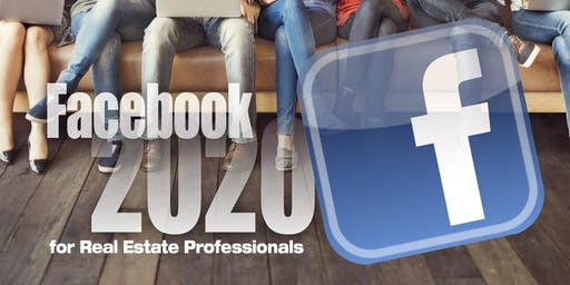 Facebook 2020 for Real Estate Professionals