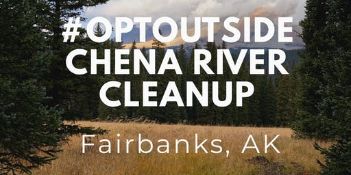 #OPTOUTSIDE Chena River Cleanup, Fairbanks AK