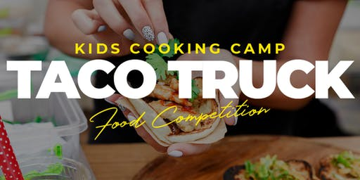 Kids Cooking Camp - Taco Truck Competition