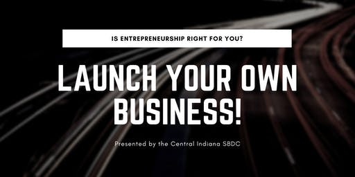 Launch Your Own Business