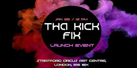Tha Kick Fix Launch Event tickets