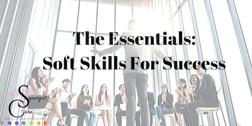 The Essentials : Soft Skills for Success