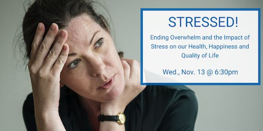 Stressed! The Impact of Stress on our Health, Happiness and Quality of Life