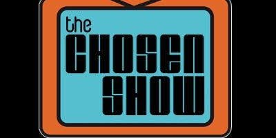 The Chosen Show! Hosted by Dan Crohn and featuring Josh Gondelman!