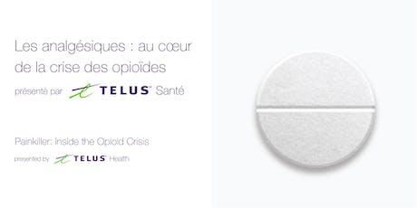 Documentaire: La crise des opioïdes Documentary:  Inside the Opioid Crisis billets