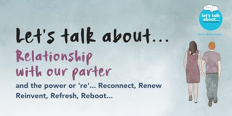 Let's talk about... Relationship with our partners tickets