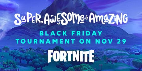 Black Friday Fortnite Tournament tickets