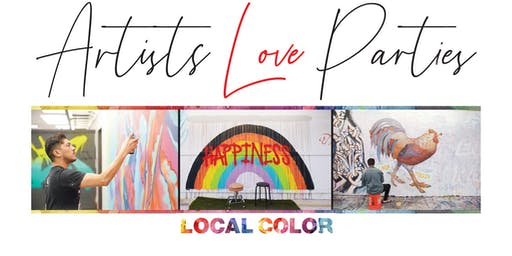 Local Color and Urban Confluence Present: Artists Love Parties