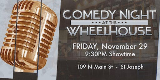 Stand Up Comedy at The Wheelhouse (St Joseph, IL)