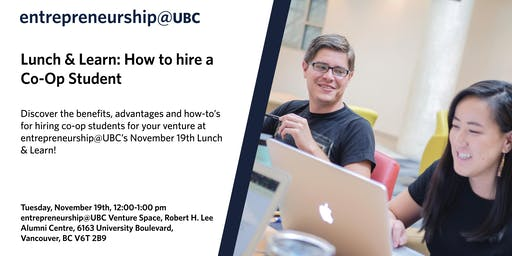 entrepreneurship@UBC Lunch & Learn, How to Hire a Co-Op Student