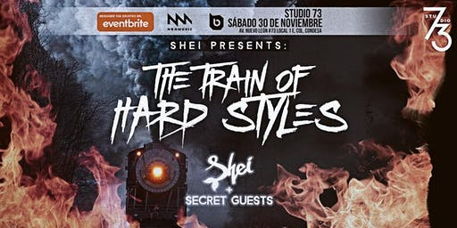 SHEI PRESENTS: THE TRAIN OF HARD STYLES