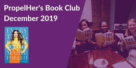 PropelHer's Book Club: December 2019 - Everything is Figureoutable [online] tickets