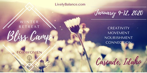 Bliss Camp Winter Retreat for Women